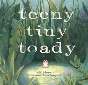 TEENY TINY TODAY by Jill Esbaum and illustrated by Keika Yamaguchi